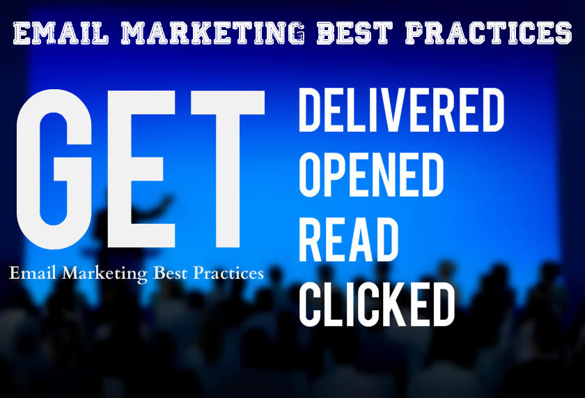 Email Marketing Best Practices For YOUR Business