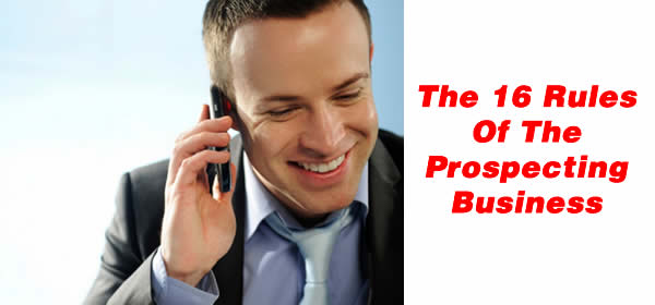 16 Rules Of The Prospecting Business