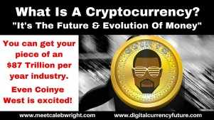 What Is A Cryptocurrency?  It's The Evolution & Future Of Money