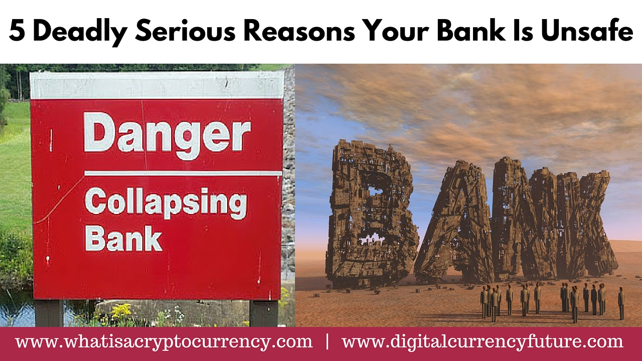 5 Deadly Serious Reasons Your Bank Is Unsafe