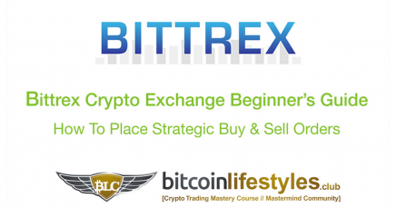 Bittrex Exchange Beginner's Guide Pt. 5: How To Place Strategic Buy & Sell Orders
