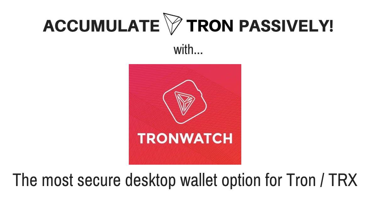 TronWatch Wallet: How To Use Tron Power To Earn TRX Passively