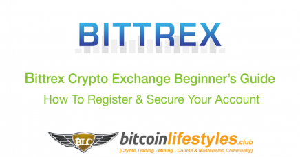 Bittrex Exchange Beginner's Guide Pt. 2: How To Register & Completely Secure Your Account