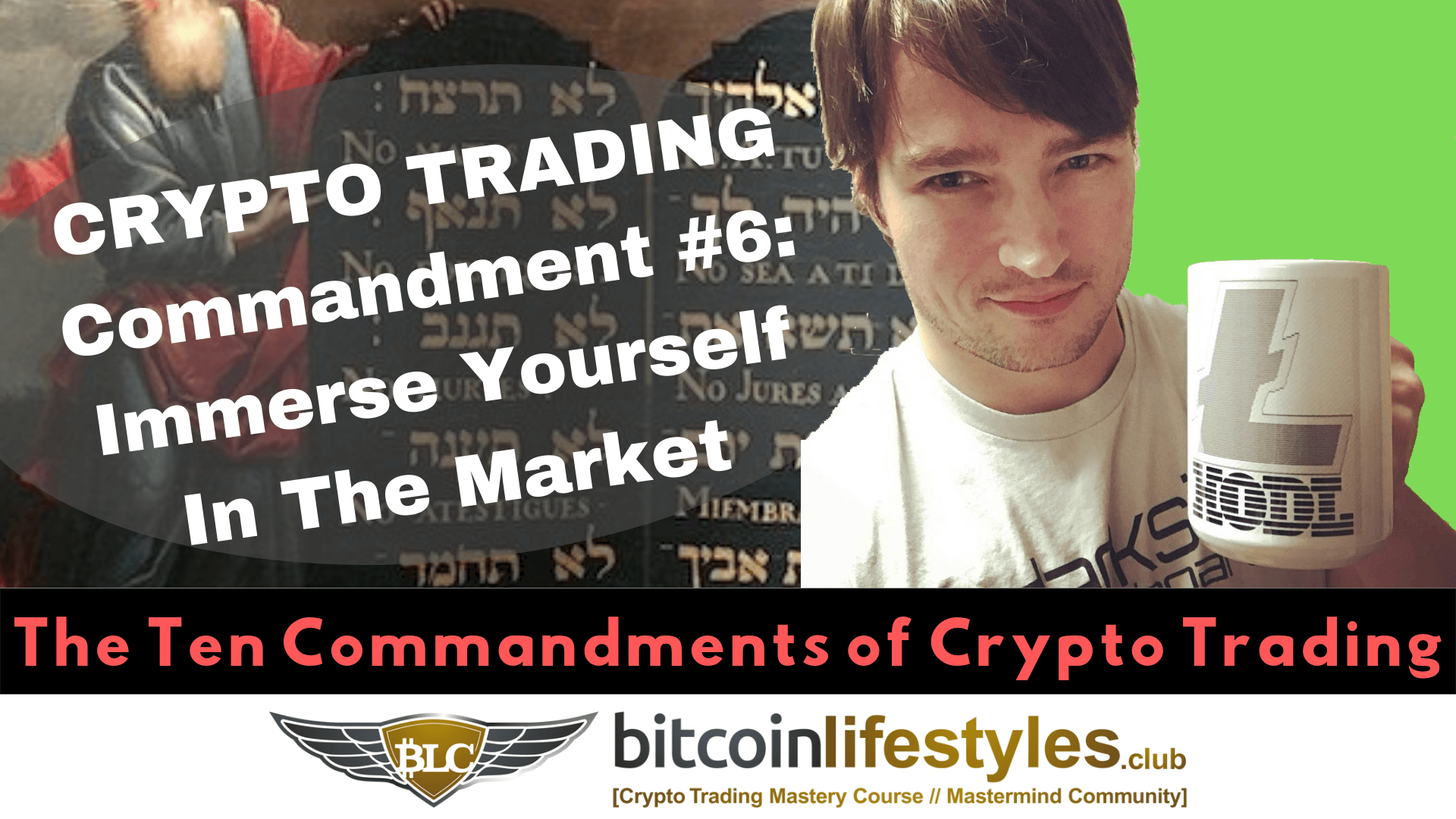 6th Crypto Trading Commandment: Thou Shalt Immerse Yourself In The Crypto Market
